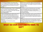 what do our customers have to say