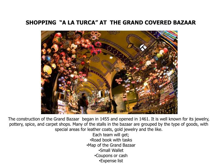 "SHOPPING  ""A LA TURCA"" AT  THE GRAND COVERED BAZAAR"