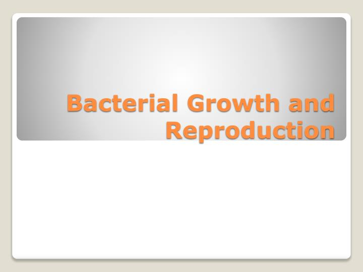 bacterial growth and reproduction n.