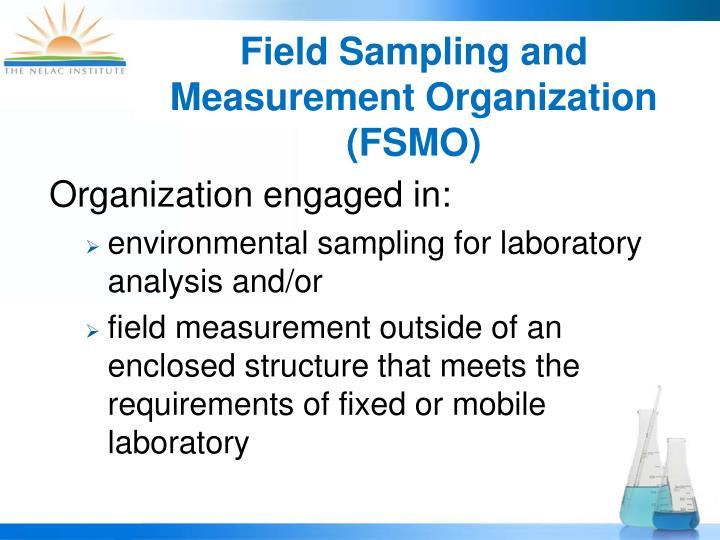 Field Sampling and Measurement Organization (FSMO)