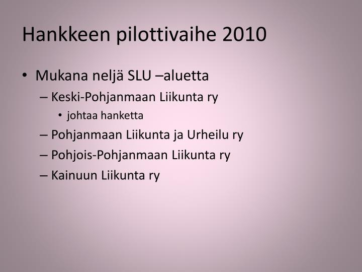 Hankkeen pilottivaihe 2010