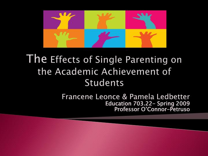 the effects of single parenting on children Children may experience anxiety and worry if a single parent leans on them, confides inappropriately or involves children in co-parenting disputes the result can be children feeling fearful, sad or insecure.