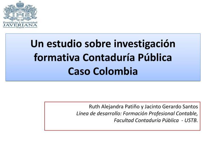 Un estudio sobre investigación formativa Contaduría Pública