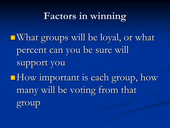 Factors in winning