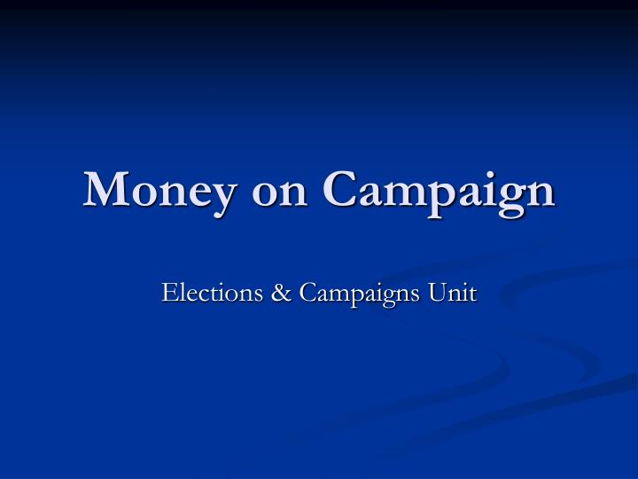 Money on campaign