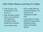 lsd s other names and how it is taken
