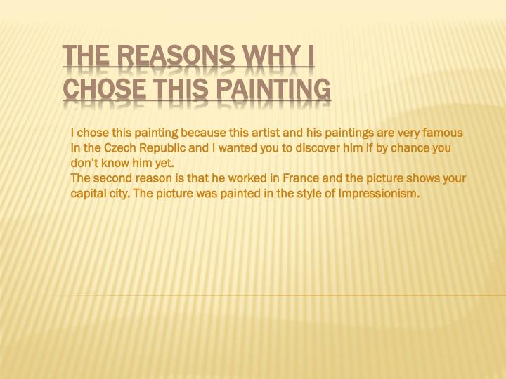 The reasons why i chose this painting