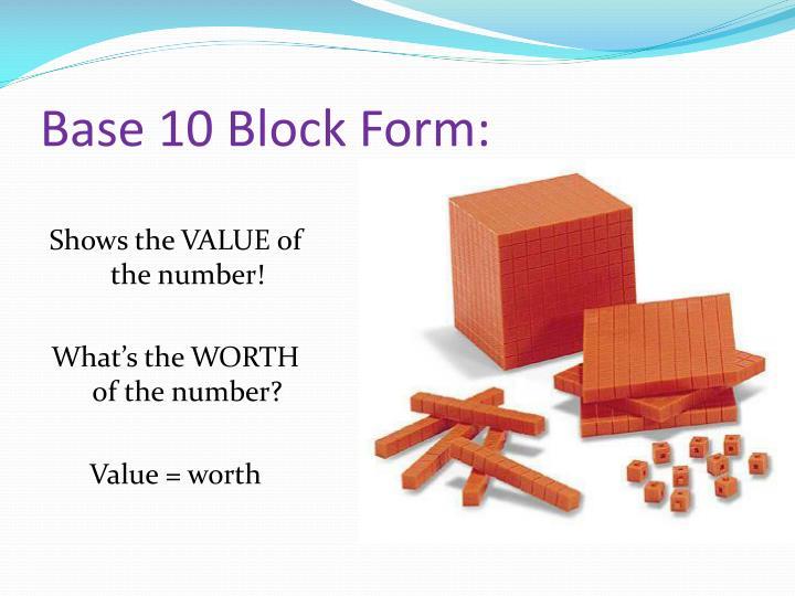 Base 10 Block Form: