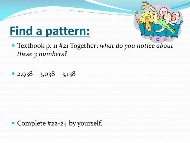 Find a pattern: