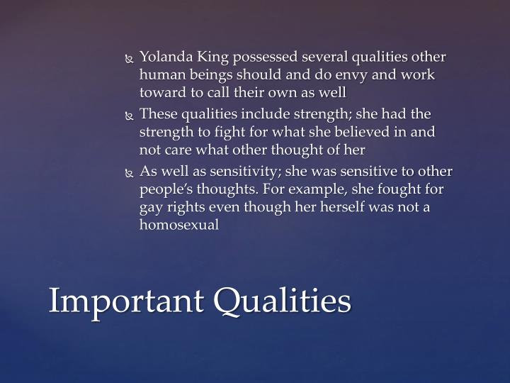 Yolanda King possessed several qualities other human beings should and do envy and work toward to call their own as well