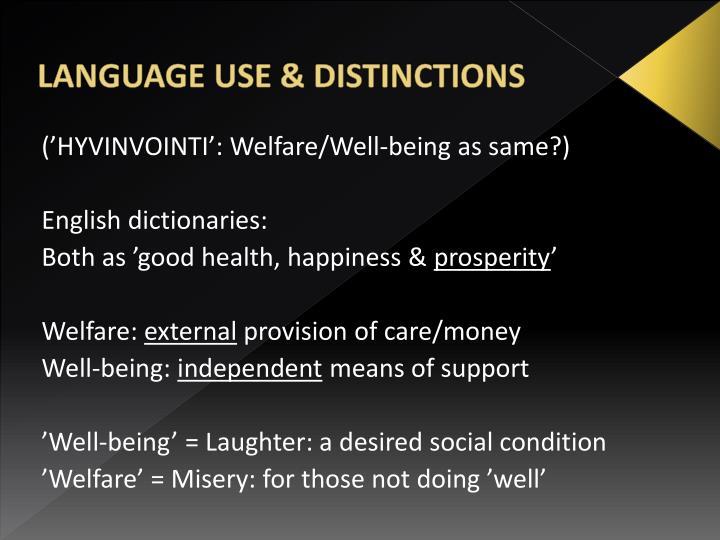 LANGUAGE USE & DISTINCTIONS