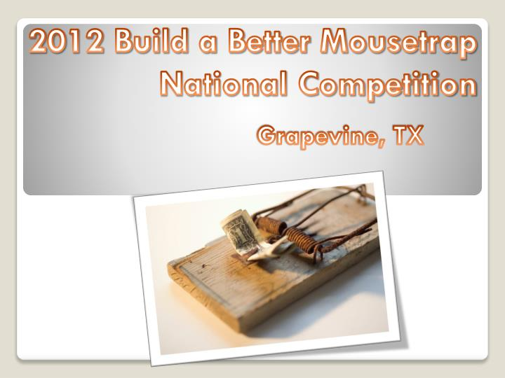 2012 build a better mousetrap national competition n.