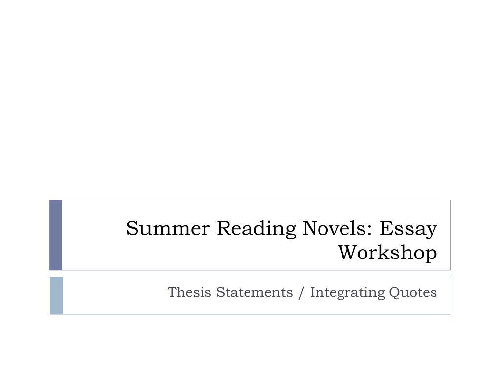 Ppt Summer Reading Novels Essay Workshop Powerpoint Presentation