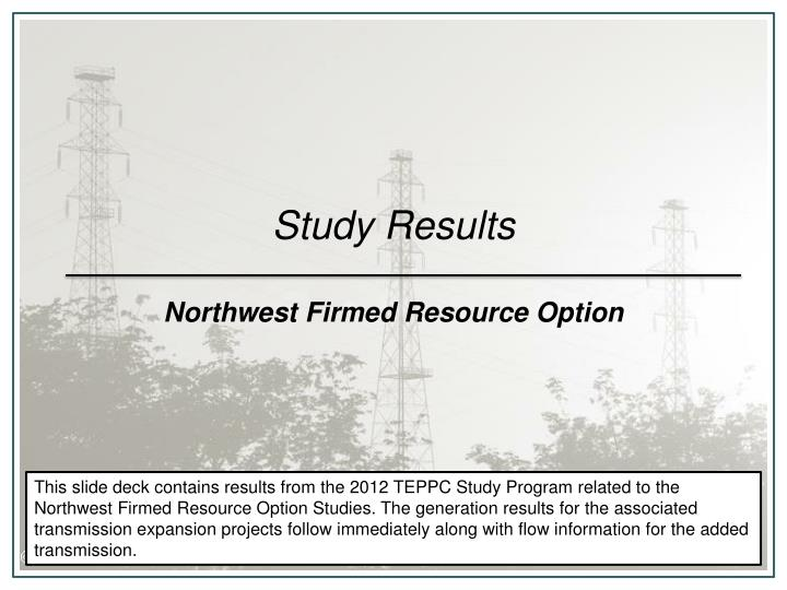 study results northwest firmed resource option n.