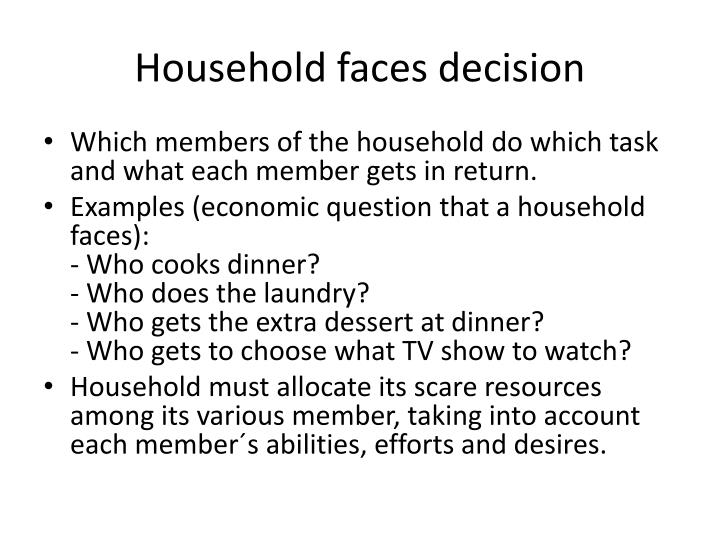 Household faces decision
