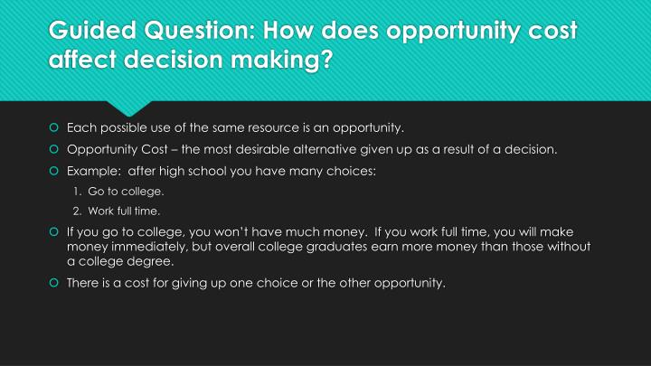 how does opportunity cost affect decision making