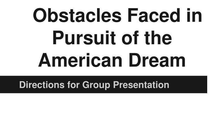 obstacles faced in pursuit of the american dream n.