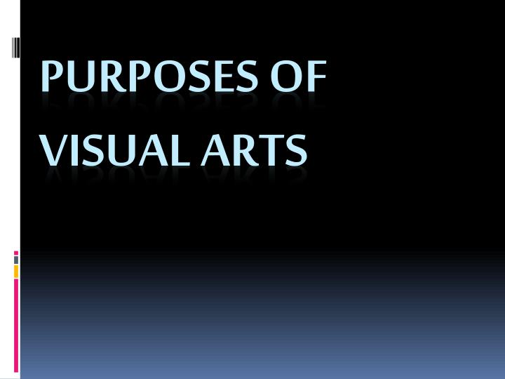 purposes of visual arts n.