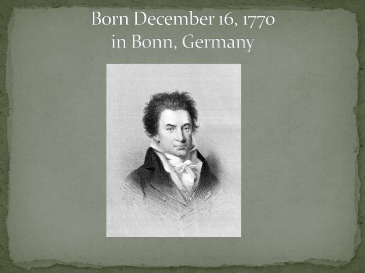 Born december 16 1770 in bonn germany