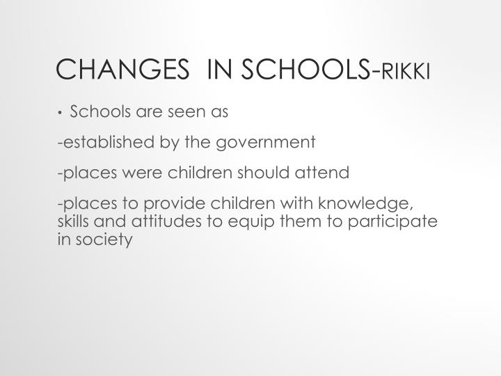 Changes  in schools-