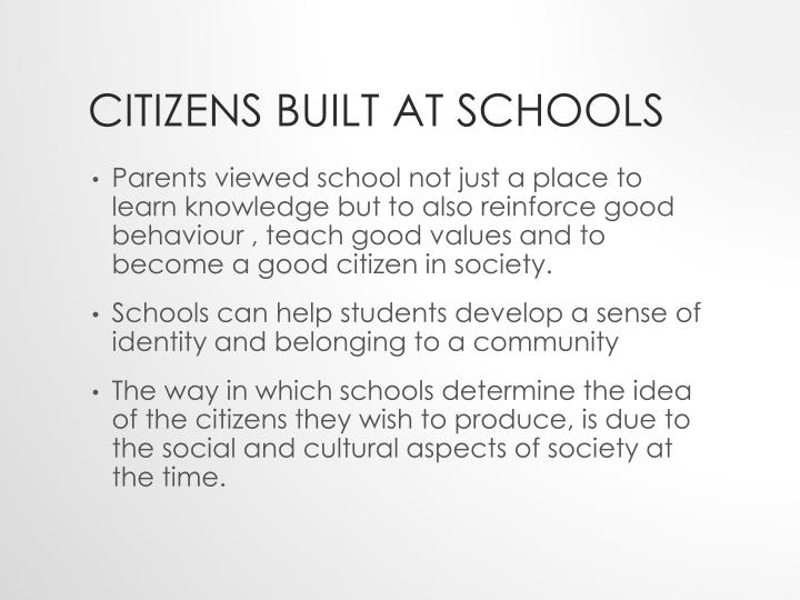 Citizens built at schools