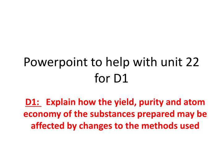 powerpoint to help with unit 22 for d1 n.