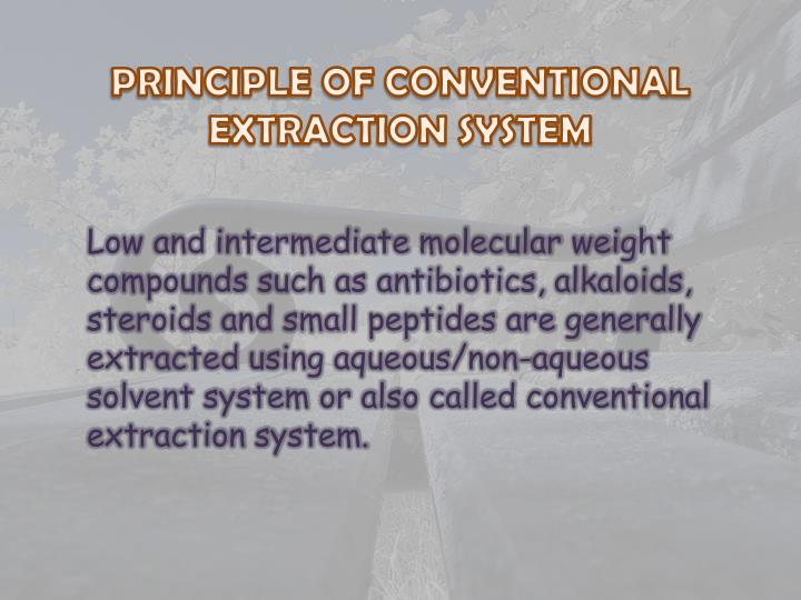 PRINCIPLE OF CONVENTIONAL EXTRACTION SYSTEM