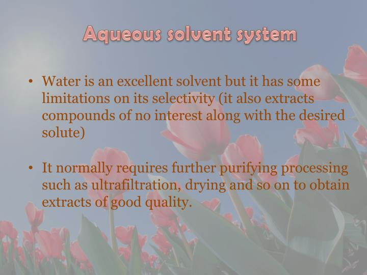 Aqueous solvent system