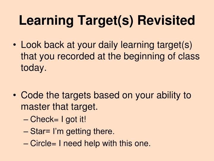 Learning Target(s) Revisited