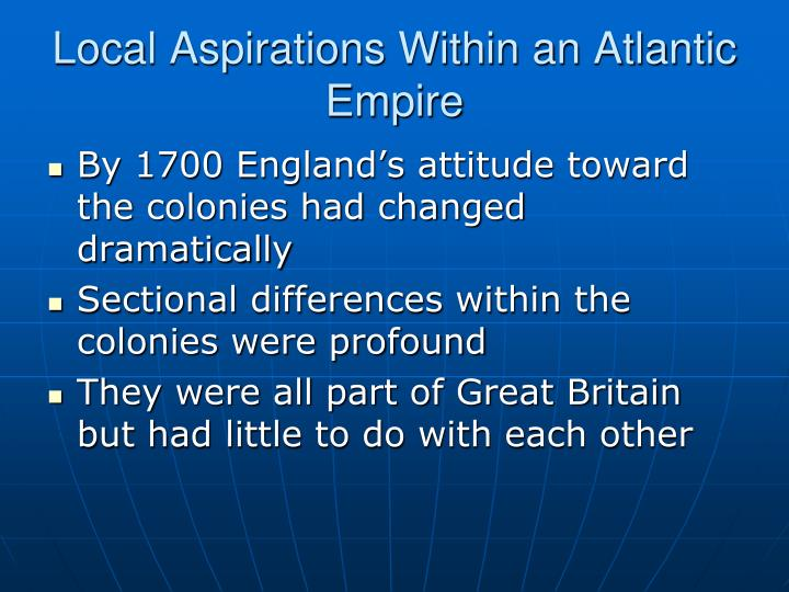 Local Aspirations Within an Atlantic Empire