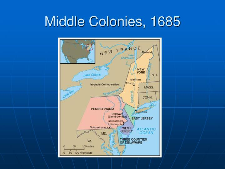 Middle Colonies, 1685
