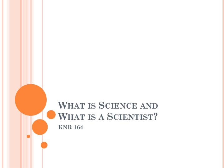 what is science and what is a scientist n.