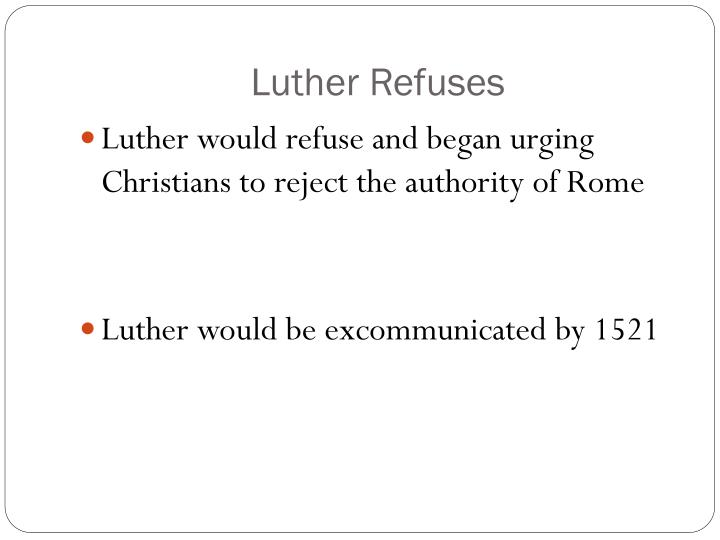 Luther Refuses