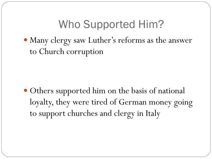 Who Supported Him?