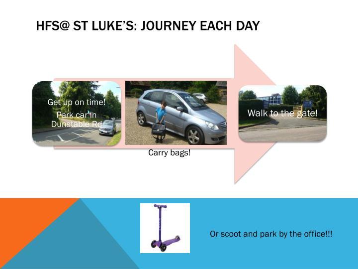 HFS@ St Luke's: Journey each day