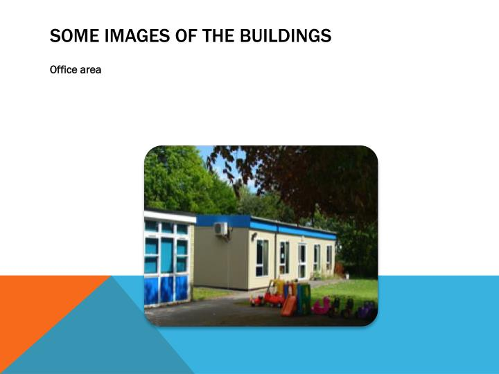 Some images of the buildings