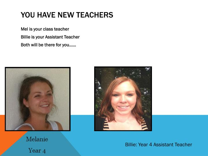 You have new teachers