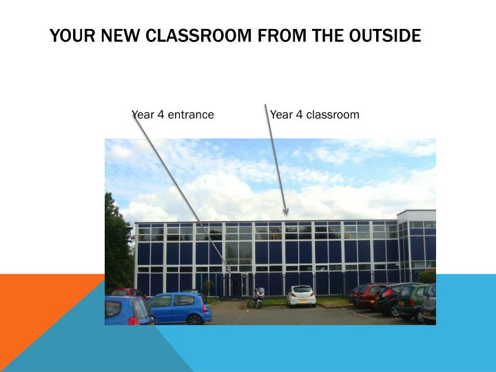 Your new classroom from the outside