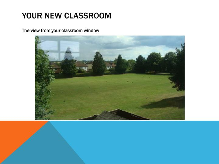 Your new classroom