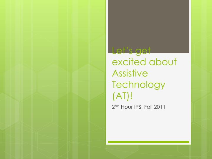let s get excited about assistive technology at n.