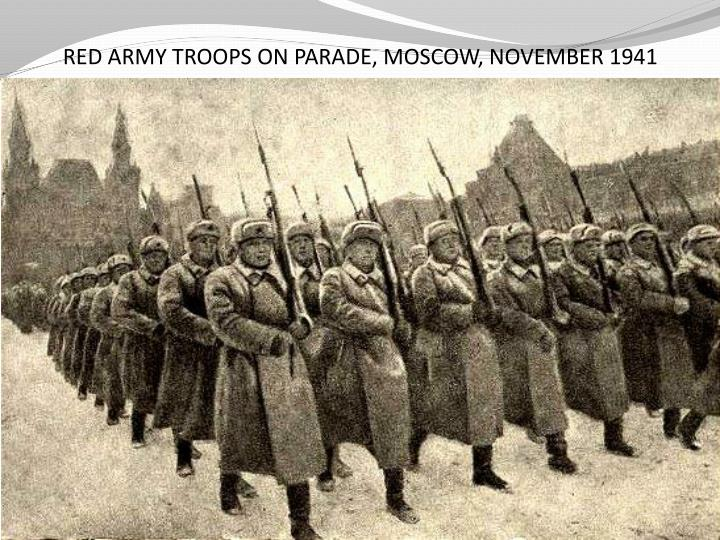 RED ARMY TROOPS ON PARADE, MOSCOW, NOVEMBER 1941