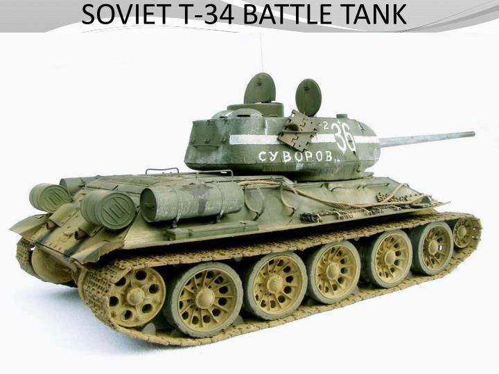 SOVIET T-34 BATTLE TANK