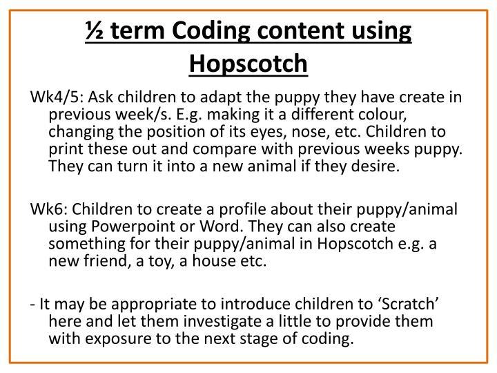 ½ term Coding content using Hopscotch