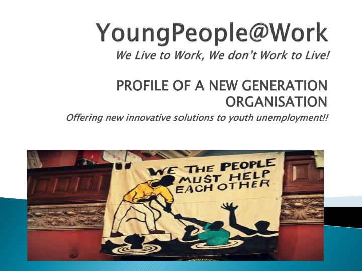 youngpeople@work we live to work we don t work to live n.