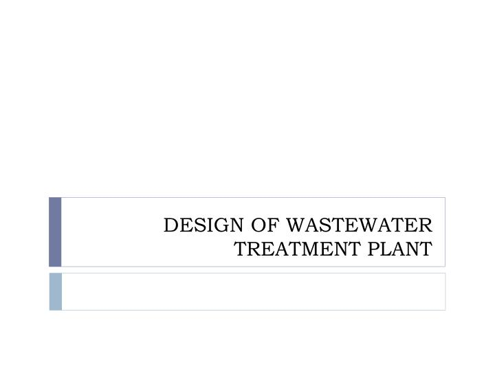 design of wastewater treatment plant n.