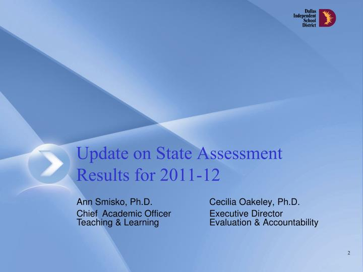 Update on state assessment results for 2011 12