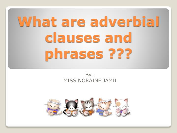 what are adverbial clauses and phrases n.