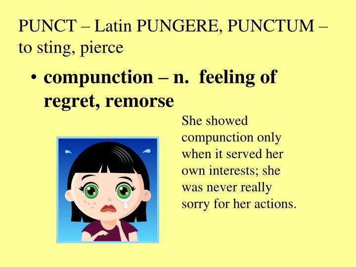 PUNCT – Latin PUNGERE, PUNCTUM – to sting, pierce