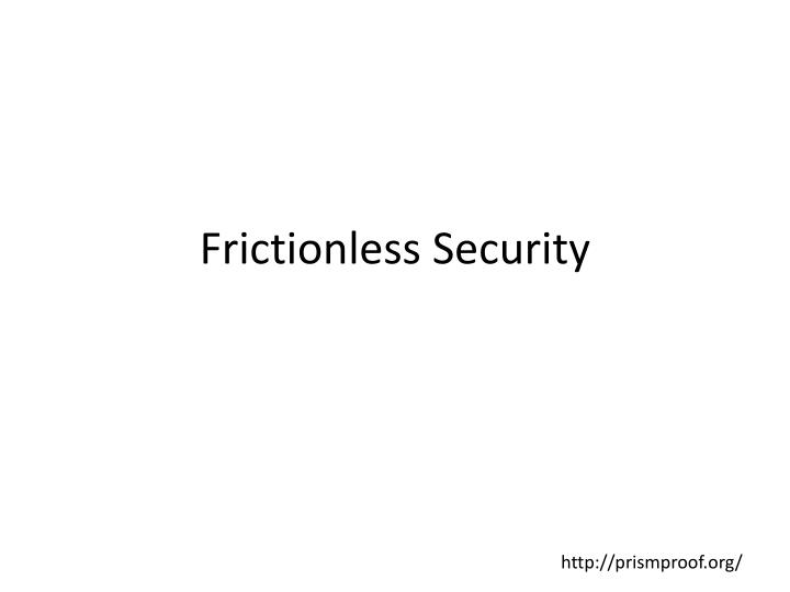 Frictionless