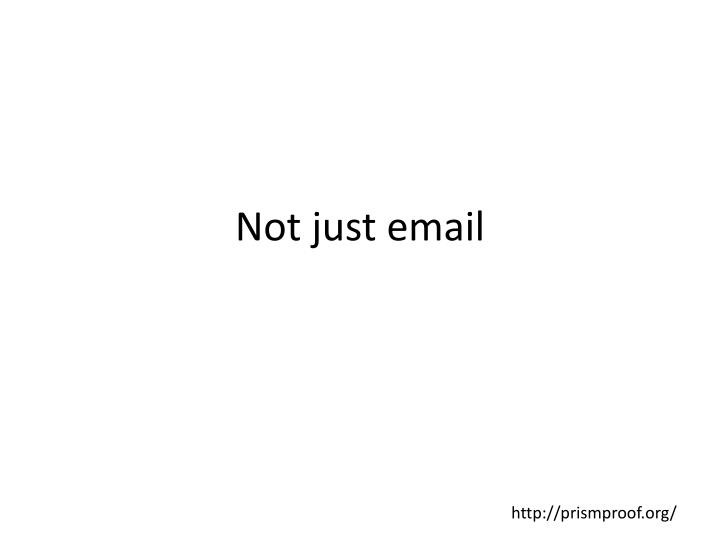 Not just email